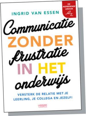 Boek- Ingrid Van Essen - Communicatie zonder frustratie